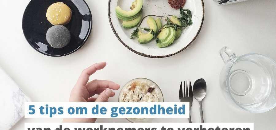 tips gezondheid werknemers